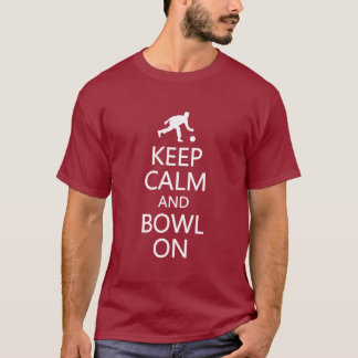 Keep Calm & Bowl On shirt - choose style & color
