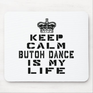 Keep calm Butoh dance is my life Mouse Pad