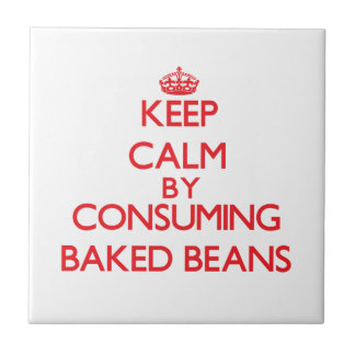 Keep calm by consuming Baked Beans Ceramic Tile