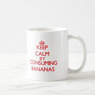 Keep calm by consuming Bananas Coffee Mug