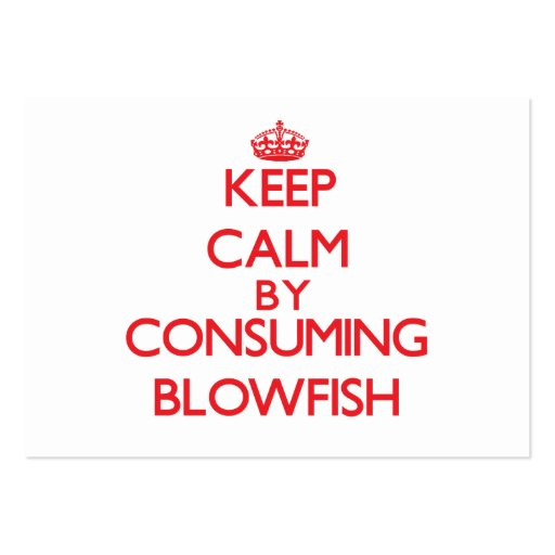 Keep calm by consuming Blowfish Business Card Templates