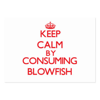Keep calm by consuming Blowfish Pack Of Chubby Business Cards