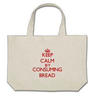 Keep calm by consuming Bread Tote Bag
