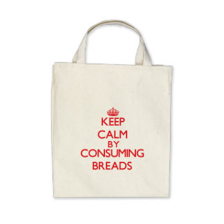 Keep calm by consuming Breads Tote Bags