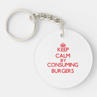 Keep calm by consuming Burgers Single-Sided Round Acrylic Keychain