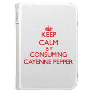 Keep calm by consuming Cayenne Pepper Kindle Folio Case