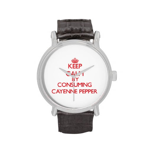 Keep calm by consuming Cayenne Pepper Watch