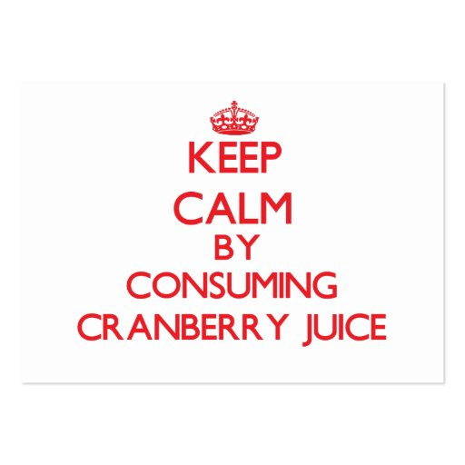 Keep calm by consuming Cranberry Juice Business Card