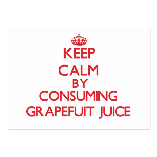 Keep calm by consuming Grapefuit Juice Business Card