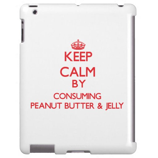 Keep calm by consuming Peanut Butter & Jelly