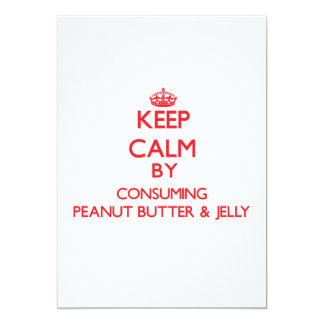 Keep calm by consuming Peanut Butter & Jelly Custom Invites