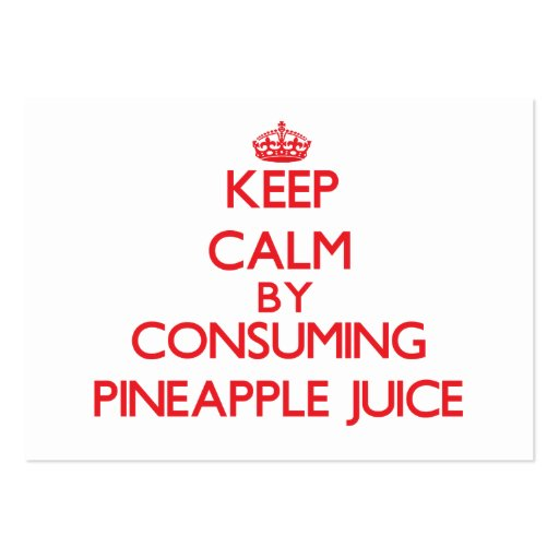 Keep calm by consuming Pineapple Juice Business Cards