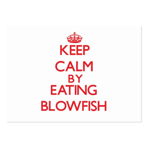 Keep calm by eating Blowfish Business Card Templates