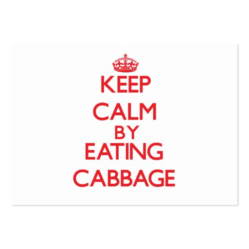 Keep calm by eating Cabbage Business Cards