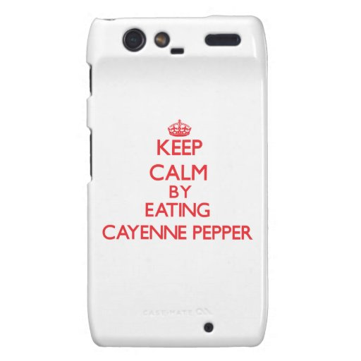 Keep calm by eating Cayenne Pepper Droid RAZR Covers
