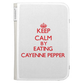 Keep calm by eating Cayenne Pepper Kindle 3 Cases