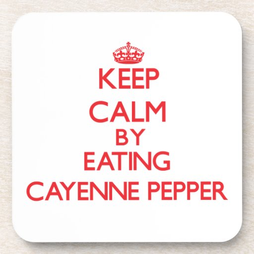 Keep calm by eating Cayenne Pepper Coasters