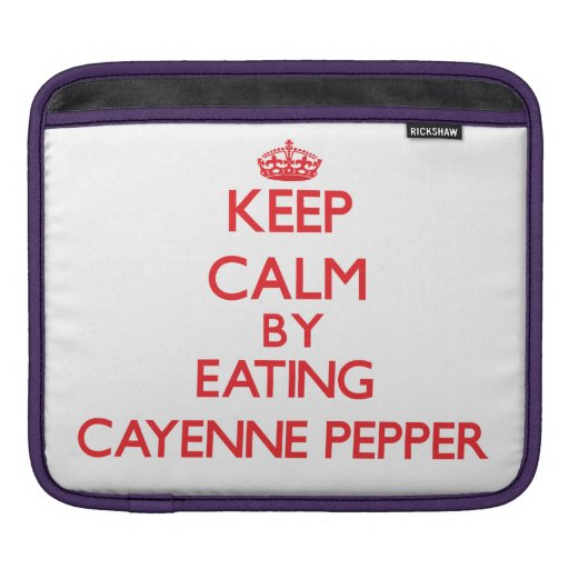 Keep calm by eating Cayenne Pepper Sleeve For iPads