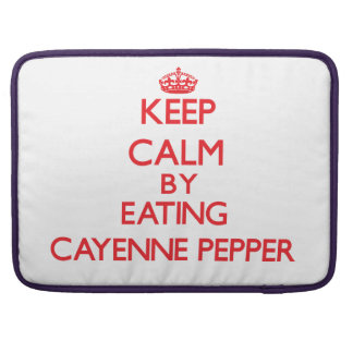 Keep calm by eating Cayenne Pepper MacBook Pro Sleeve