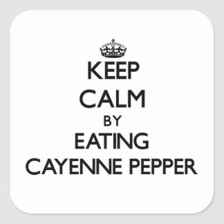 Keep calm by eating Cayenne Pepper Square Sticker