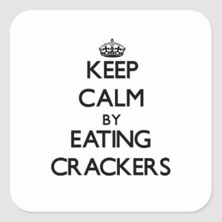 Keep calm by eating Crackers Square Sticker