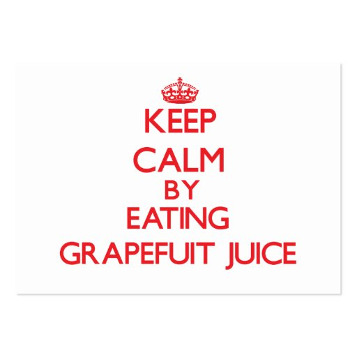 Keep calm by eating Grapefuit Juice Business Card Templates