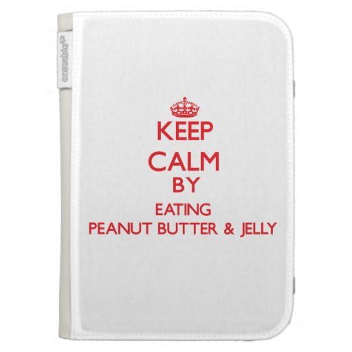 Keep calm by eating Peanut Butter & Jelly Kindle Cover