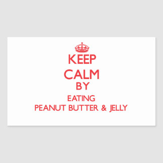 Keep calm by eating Peanut Butter Jelly Rectangle Sticker