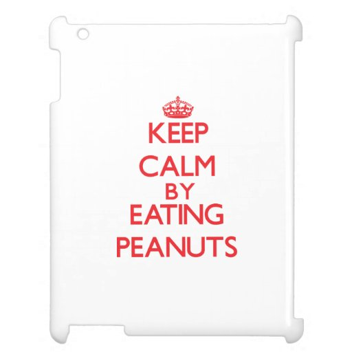 Keep calm by eating Peanuts Case For The iPad 2 3 4