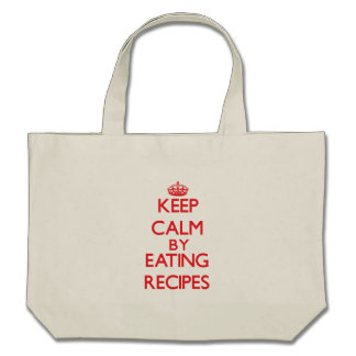 Keep calm by eating Recipes Canvas Bags