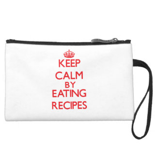 Keep calm by eating Recipes Wristlet Purses