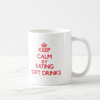 Keep calm by eating Soft Drinks Mugs
