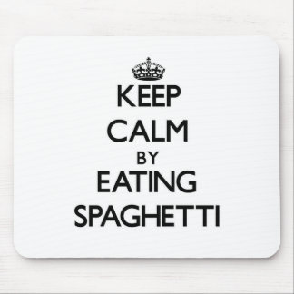 Keep calm by eating Spaghetti Mouse Pad