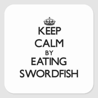 Keep calm by eating Swordfish Square Sticker