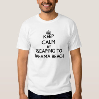 Keep calm by escaping to Bahama Beach Florida T Shirts