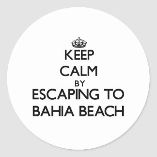 Keep calm by escaping to Bahia Beach Florida Round Stickers