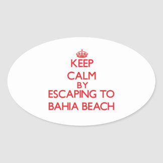 Keep calm by escaping to Bahia Beach Florida Oval Stickers