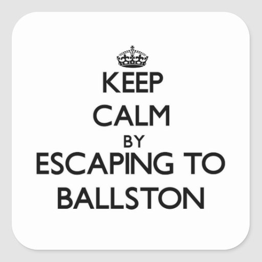 Keep calm by escaping to Ballston Massachusetts Sticker