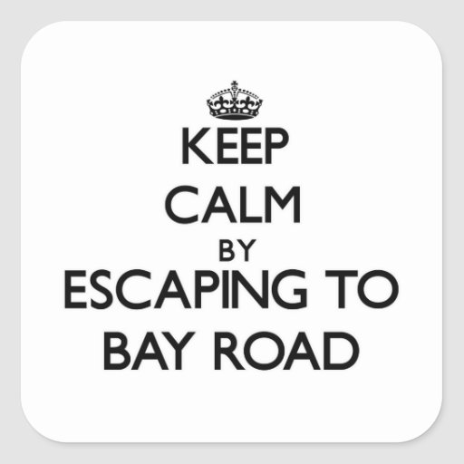 Keep calm by escaping to Bay Road Massachusetts Square Sticker