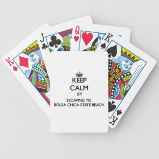Keep calm by escaping to Bolsa Chica State Beach C Playing Cards