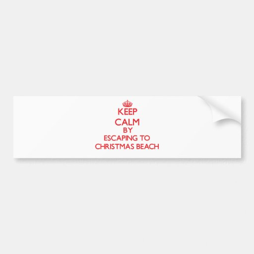 Keep calm by escaping to Christmas Beach Michigan Bumper Stickers