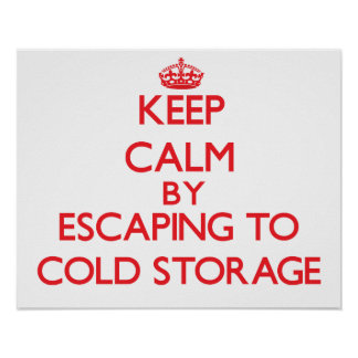 Keep calm by escaping to Cold Storage Massachusett Poster