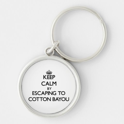 Keep calm by escaping to Cotton Bayou Alabama Key Chain