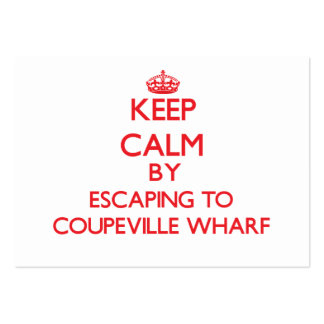 Keep calm by escaping to Coupeville Wharf Washingt Large Business Cards (Pack Of 100)