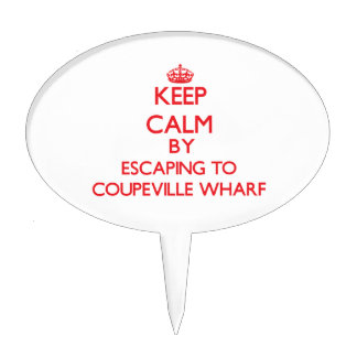 Keep calm by escaping to Coupeville Wharf Washingt Cake Toppers