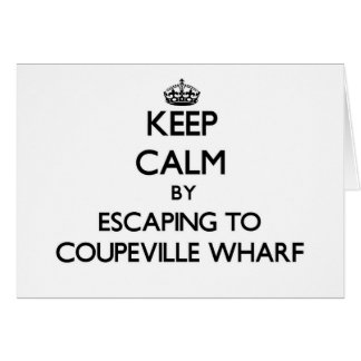 Keep calm by escaping to Coupeville Wharf Washingt Note Card