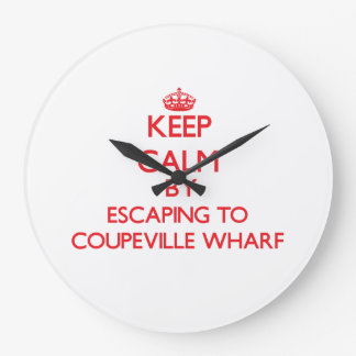 Keep calm by escaping to Coupeville Wharf Washingt Wallclock