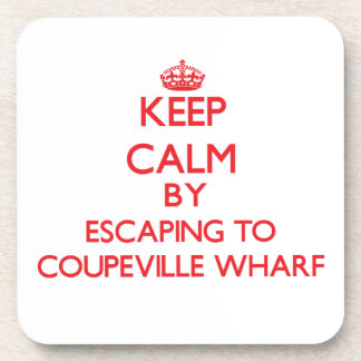 Keep calm by escaping to Coupeville Wharf Washingt Beverage Coaster