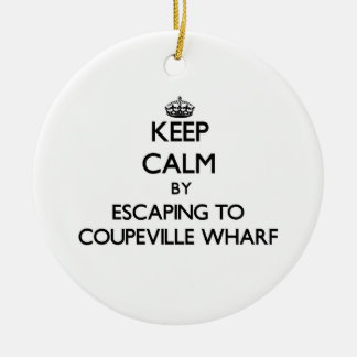 Keep calm by escaping to Coupeville Wharf Washingt Christmas Tree Ornaments