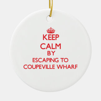 Keep calm by escaping to Coupeville Wharf Washingt Double-Sided Ceramic Round Christmas Ornament